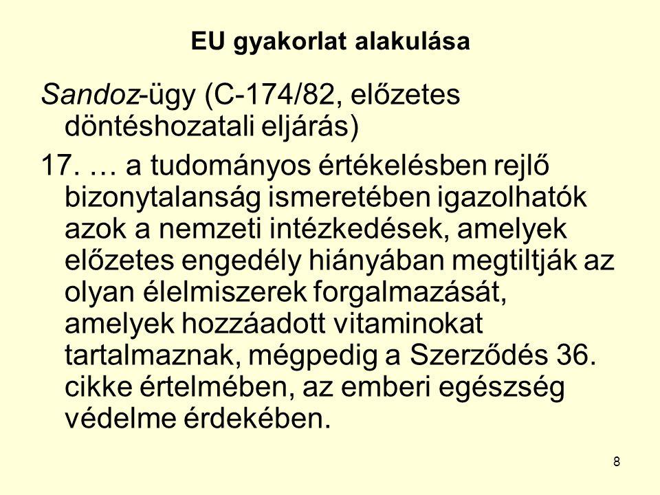 8 EU gyakorlat alakulása Sandoz-ügy (C-174/82, előzetes döntéshozatali eljárás) 17.