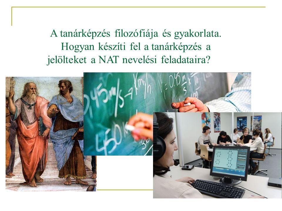 Pedagógia: ismeret-alapú bemutatás és tudományos tanulmányozás.