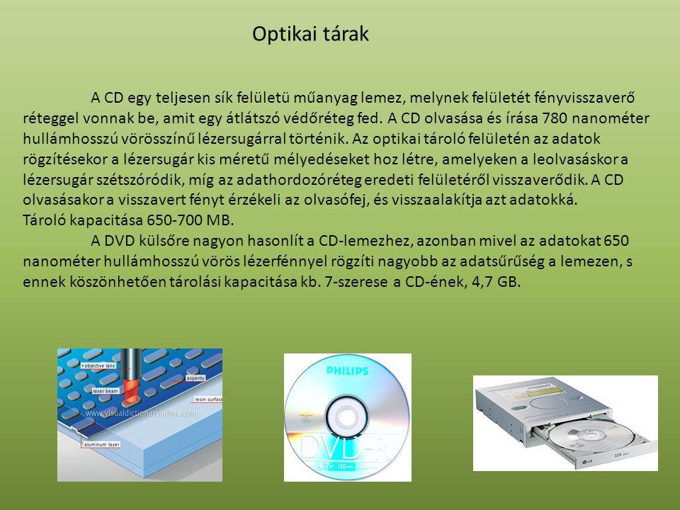 Optikai tárak A CD egy teljesen sík felületü műanyag lemez, melynek felületét fényvisszaverő réteggel vonnak be, amit egy átlátszó védőréteg fed. A CD