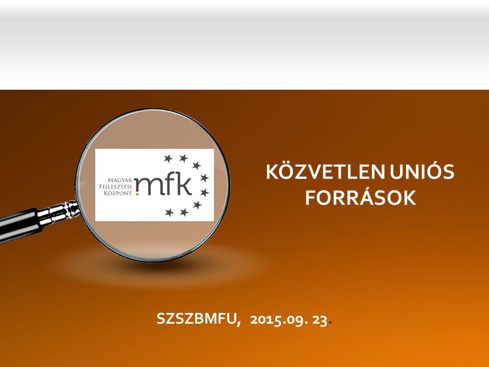 KÖZVETLEN UNIÓS FORRÁSOK SZSZBMFU, 2015.09. 23.