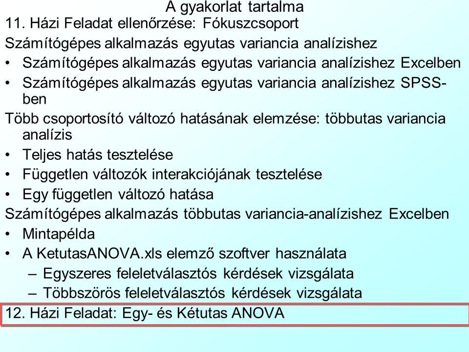 Többszörös feleletválasztós kereszttabulációk kezelése 5 Az ANOVA-k eredményei a következőképpen állnak elő: Sor/oszlop csoportok egyutas ANOVA-inak s