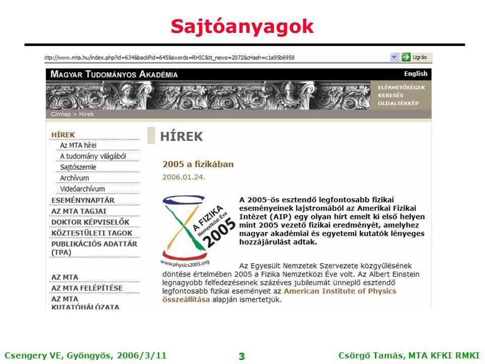 Csörgő Tamás, MTA KFKI RMKI 2 Csengery VE, Gyöngyös, 2006/3/11 Sajtóanyagok