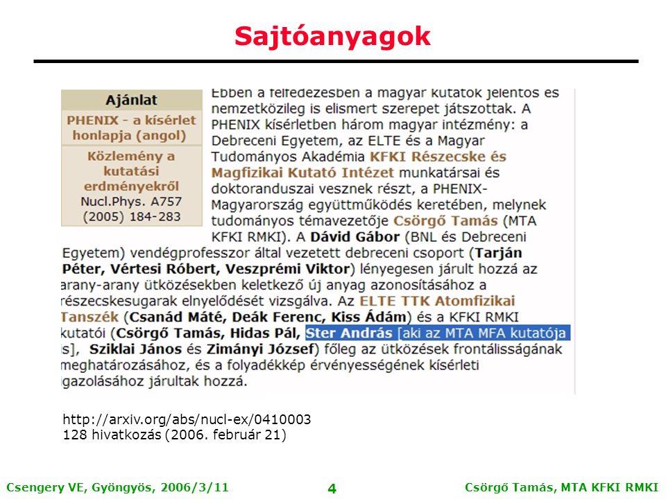 Csörgő Tamás, MTA KFKI RMKI 3 Csengery VE, Gyöngyös, 2006/3/11 Sajtóanyagok