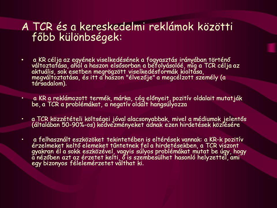 A TCR és a kereskedelmi reklámok közötti főbb különbségek: a KR célja az egyének viselkedésének a fogyasztás irányában történő változtatása, ahol a ha