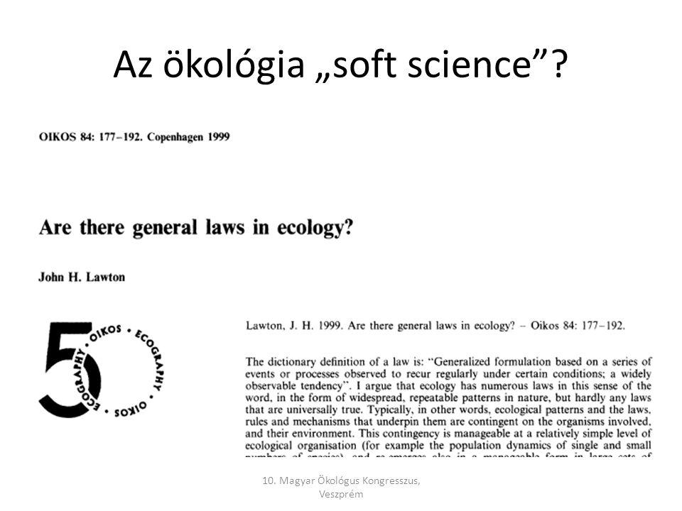 """Az ökológia """"soft science 10. Magyar Ökológus Kongresszus, Veszprém"""