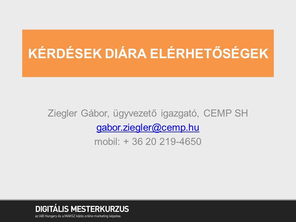 KÉRDÉSEK DIÁRA ELÉRHETŐSÉGEK Ziegler Gábor, ügyvezető igazgató, CEMP SH gabor.ziegler@cemp.hu mobil: + 36 20 219-4650