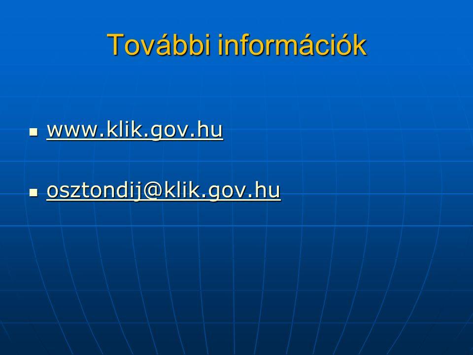 További információk www.klik.gov.hu www.klik.gov.hu www.klik.gov.hu osztondij@klik.gov.hu osztondij@klik.gov.hu osztondij@klik.gov.hu
