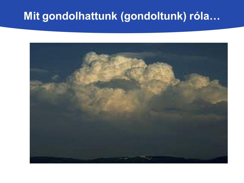 Ezektől a felhőktől már nem kell megijedni…