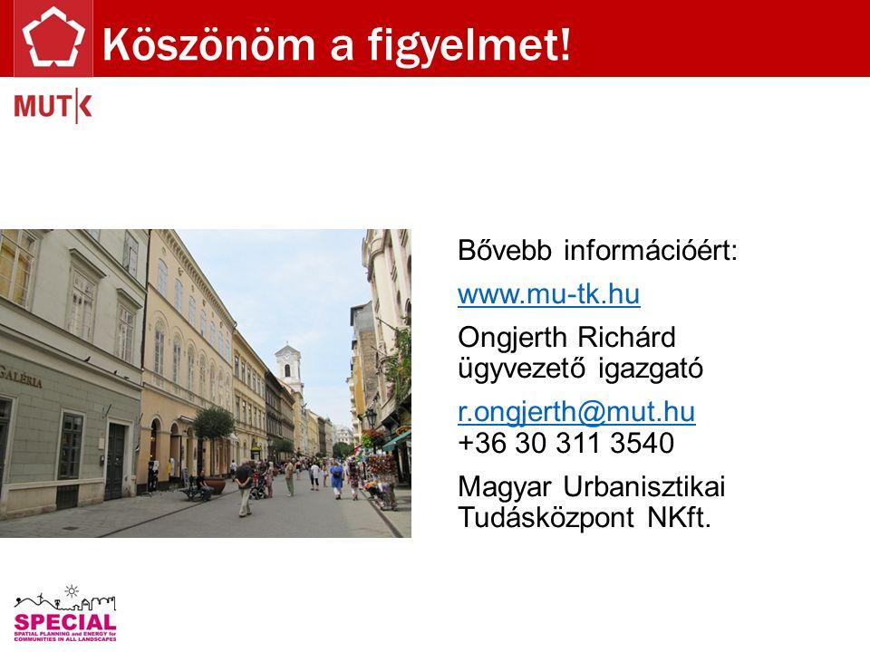 Bővebb információért: www.mu-tk.hu Ongjerth Richárd ügyvezető igazgató r.ongjerth@mut.hu r.ongjerth@mut.hu +36 30 311 3540 Magyar Urbanisztikai Tudásk