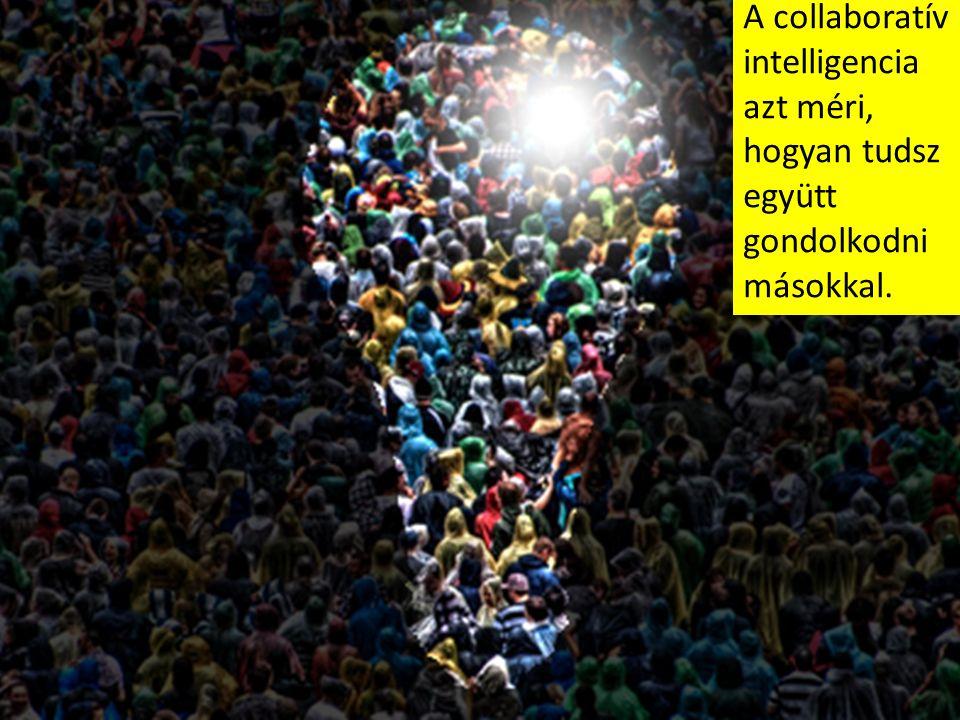 A collaboratív intelligencia azt méri, hogyan tudsz együtt gondolkodni másokkal.