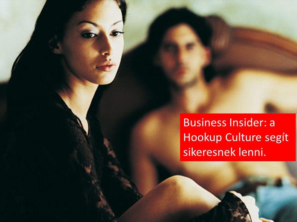 Business Insider: a Hookup Culture segít sikeresnek lenni.