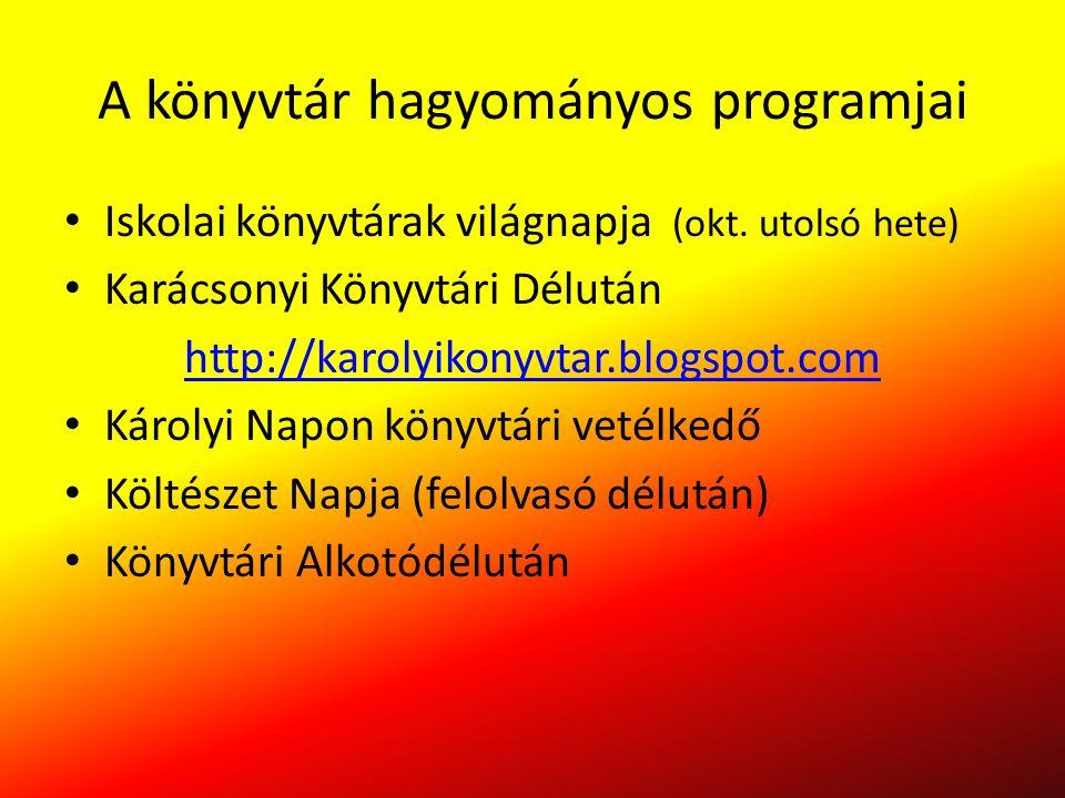 A könyvtár hagyományos programjai Iskolai könyvtárak világnapja (okt.
