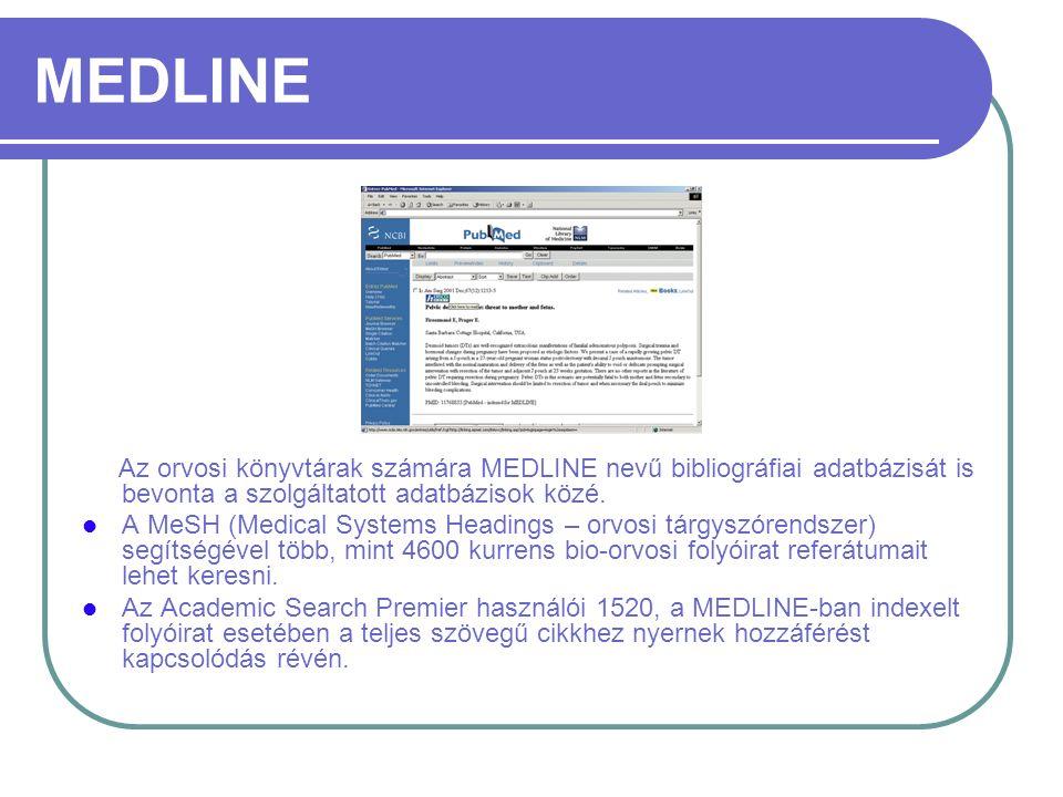 MEDLINE Az orvosi könyvtárak számára MEDLINE nevű bibliográfiai adatbázisát is bevonta a szolgáltatott adatbázisok közé. A MeSH (Medical Systems Headi