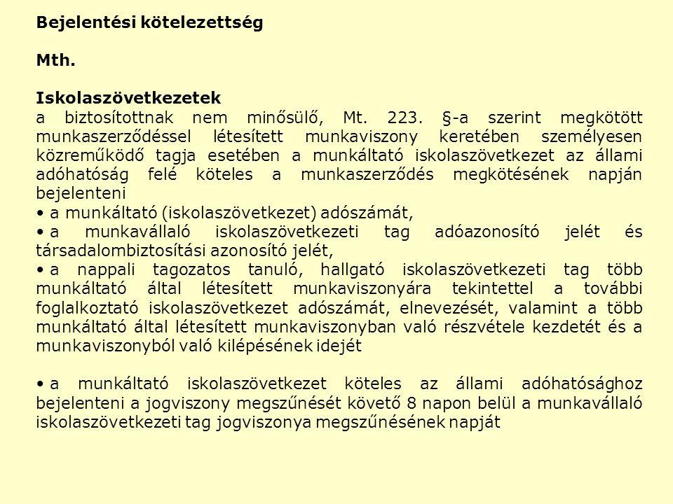 Bejelentési kötelezettség Mth. Iskolaszövetkezetek a biztosítottnak nem minősülő, Mt. 223. §-a szerint megkötött munkaszerződéssel létesített munkavis