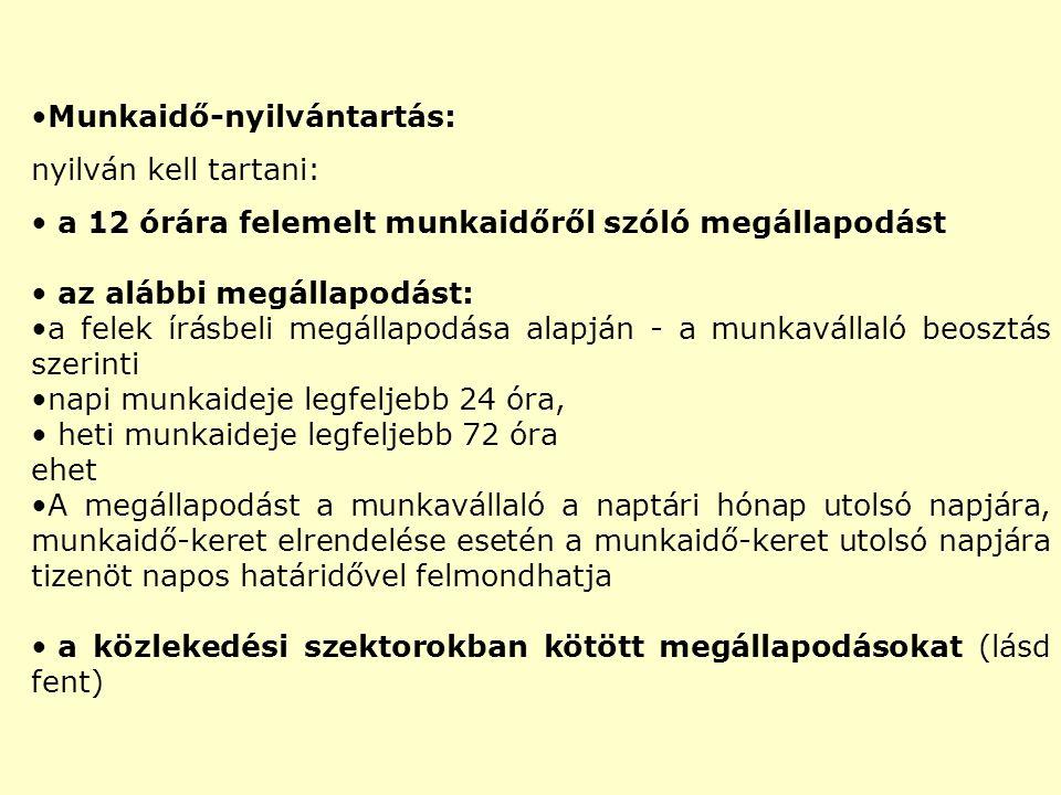 Munkaidő-nyilvántartás: nyilván kell tartani: a 12 órára felemelt munkaidőről szóló megállapodást az alábbi megállapodást: a felek írásbeli megállapod
