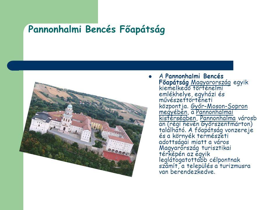 Pannonhalmi Bencés Főapátság A Pannonhalmi Bencés Főapátság Magyarország egyik kiemelkedő történelmi emlékhelye, egyházi és művészettörténeti központj