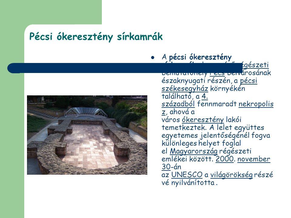 Pécsi ókeresztény sírkamrák A pécsi ókeresztény sírkamrák elnevezésű régészeti bemutatóhely Pécs belvárosának északnyugati részén, a pécsi székesegyhá