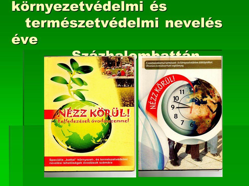 2008-2009: A környezetvédelmi és természetvédelmi nevelés éve Százhalombattán