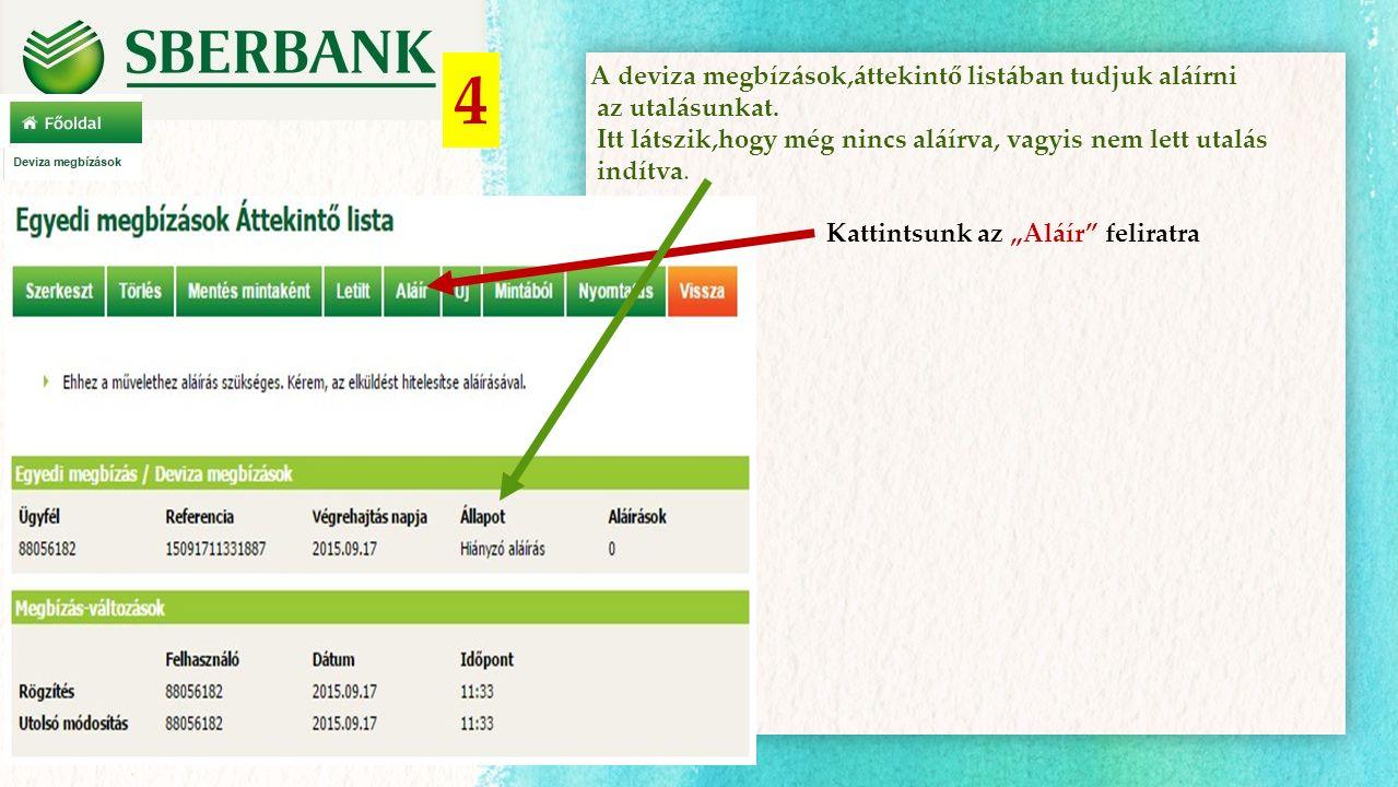 Megbízó és partner adatok Itt látod Ft-ban kb mennyiért váltja a bank a devizát Aláírni az állandó PIN számoddal, és a banktól kapott Token PIN számmal tudsz.