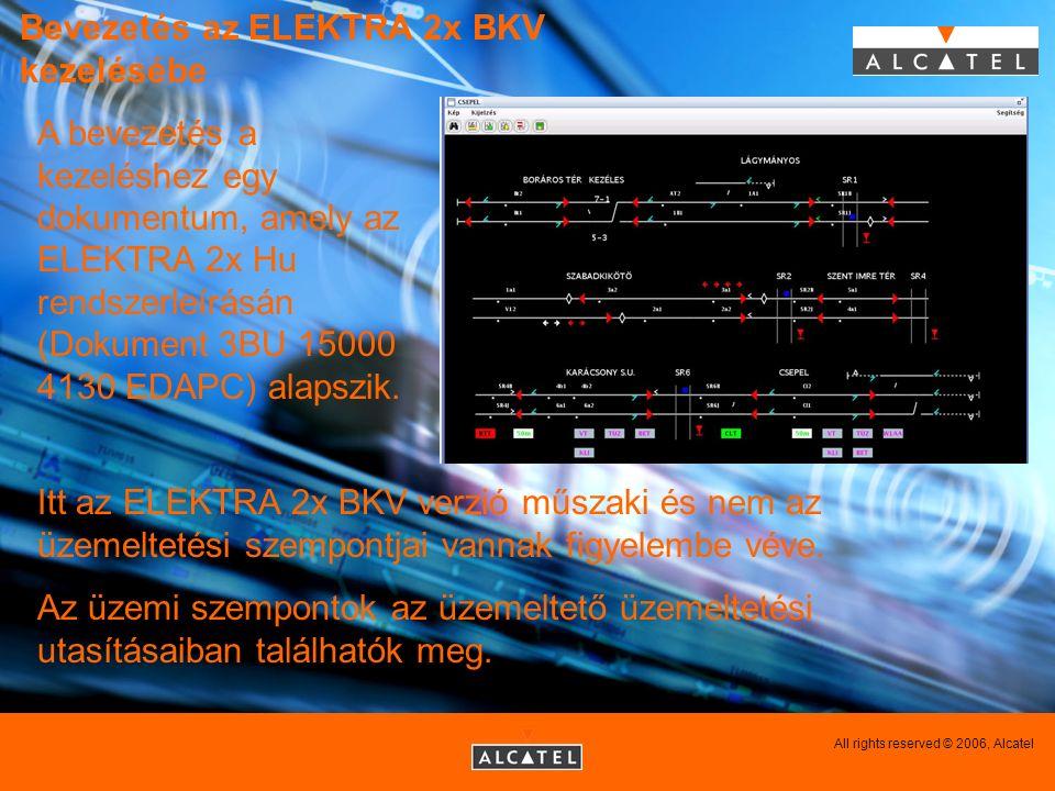 Bevezetés az ELEKTRA 2x BKV kezelésébe 1 Itt az ELEKTRA 2x BKV verzió műszaki és nem az üzemeltetési szempontjai vannak figyelembe véve. Az üzemi szem