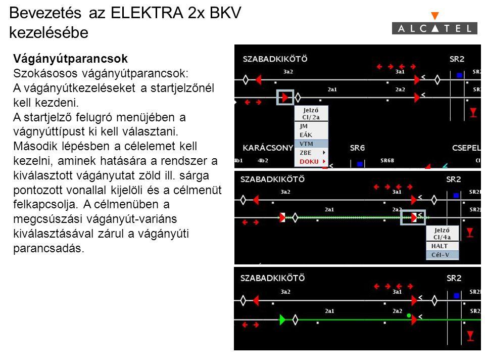 Bevezetés az ELEKTRA 2x BKV kezelésébe 5 A kerülővágányutak beállítása is a start és a cél kezelésével történik, aminek hatására az elsődleges vágányút zöld ill.