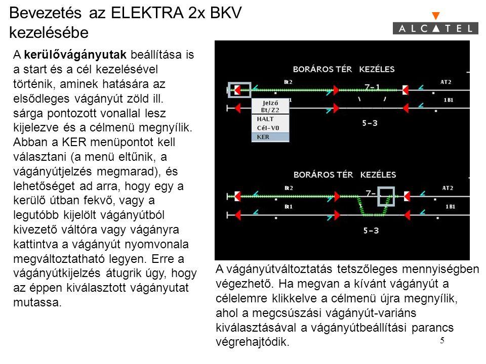 Bevezetés az ELEKTRA 2x BKV kezelésébe 5 A kerülővágányutak beállítása is a start és a cél kezelésével történik, aminek hatására az elsődleges vágányú