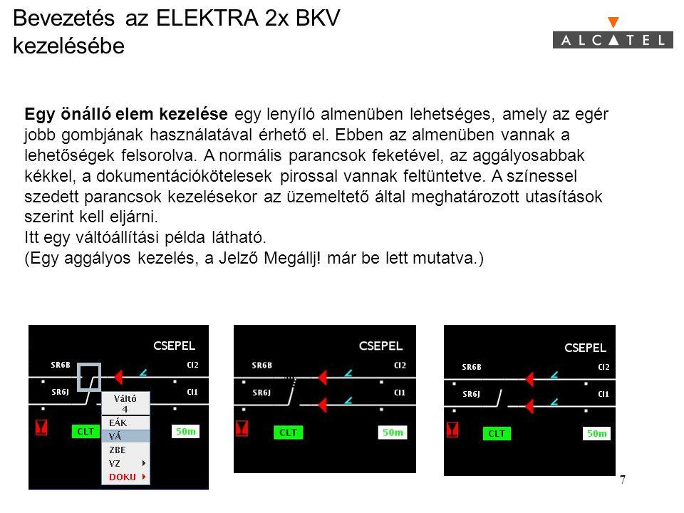 Bevezetés az ELEKTRA 2x BKV kezelésébe 7 Egy önálló elem kezelése egy lenyíló almenüben lehetséges, amely az egér jobb gombjának használatával érhető