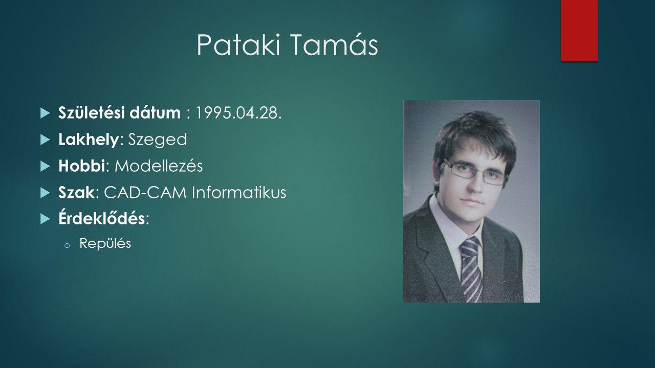 Pataki Tamás  Születési dátum : 1995.04.28.