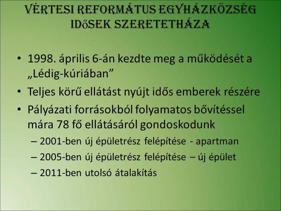 Vértesi Református Egyházközség Id ő sek Szeretetháza 1998.