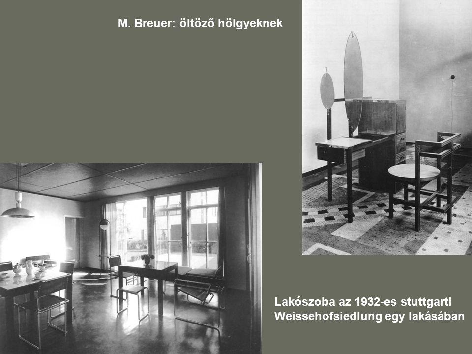 M. Breuer: öltöző hölgyeknek Lakószoba az 1932-es stuttgarti Weissehofsiedlung egy lakásában