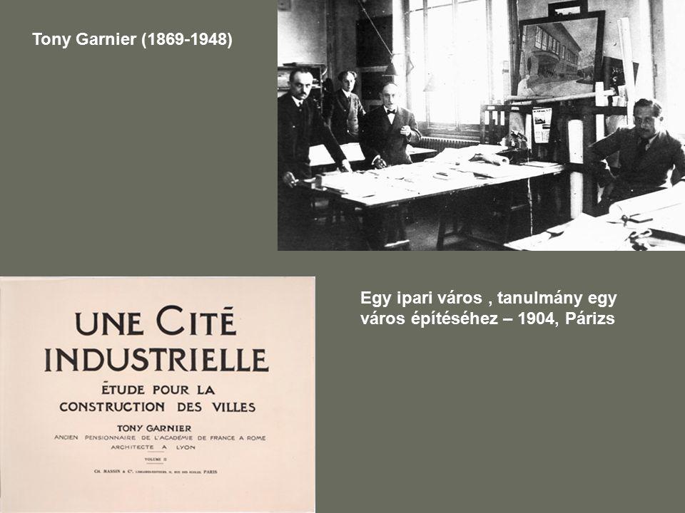 Tony Garnier (1869-1948) Egy ipari város, tanulmány egy város építéséhez – 1904, Párizs