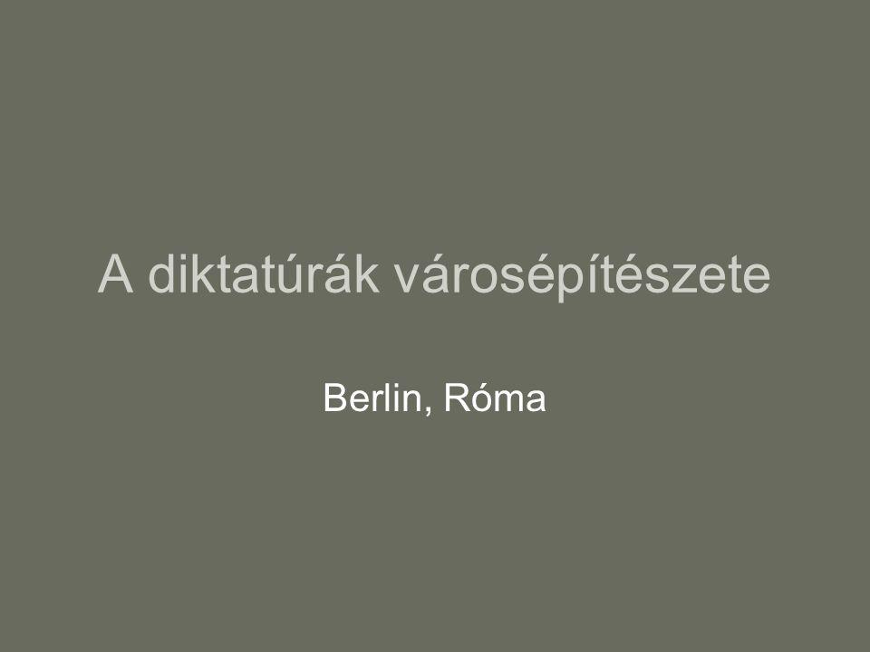 A diktatúrák városépítészete Berlin, Róma
