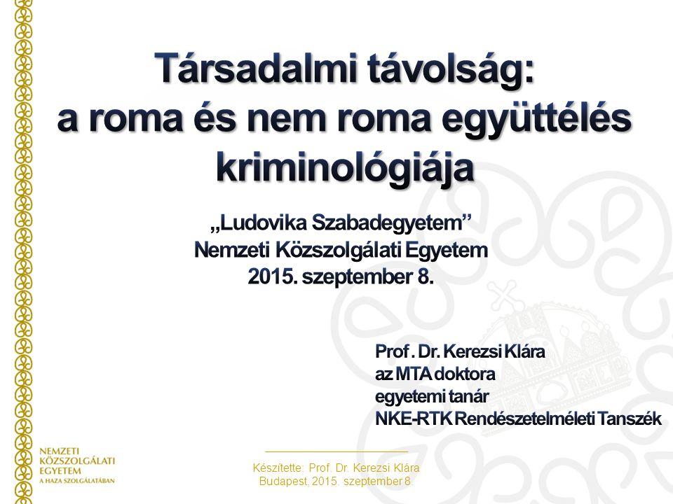 Készítette: Prof. Dr. Kerezsi Klára Budapest, 2015. szeptember 8.