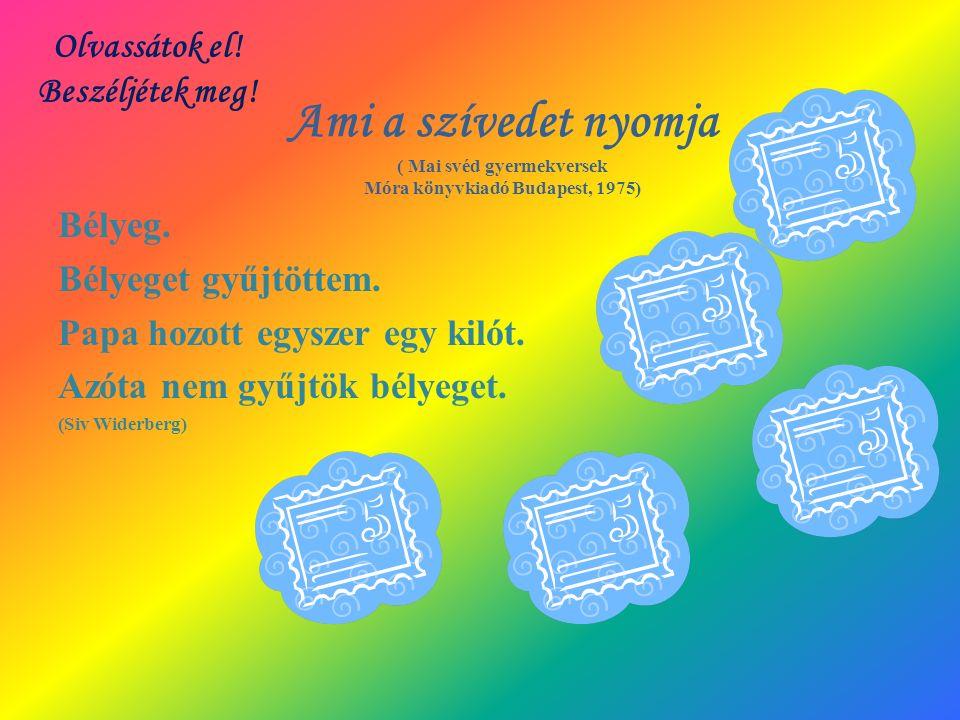 Ami a szívedet nyomja ( Mai svéd gyermekversek Móra könyvkiadó Budapest, 1975) Bélyeg.