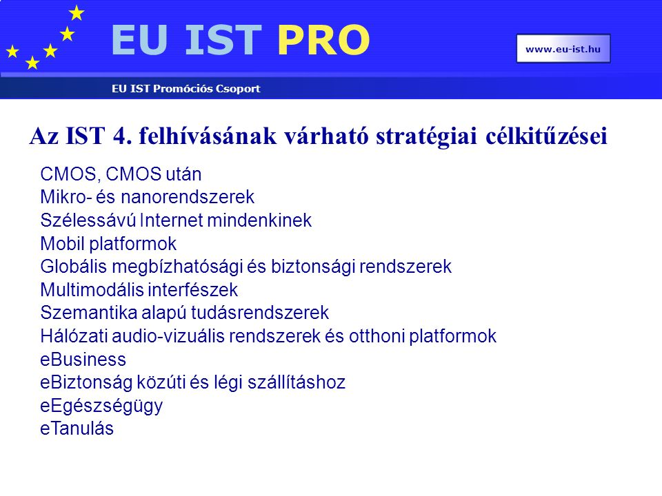 EU IST PRO EU IST Promóciós Csoport www.eu-ist.hu Az IST 4.