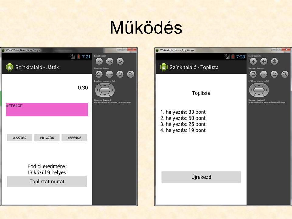 Implementáció Android –Eclipse+ADT vagy Android Studio Windows Phone –Visual Studio Forráskódok áttekintése