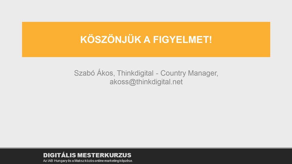 DIGITÁLIS MESTERKURZUS Az IAB Hungary és a Maksz közös online marketing képzése.