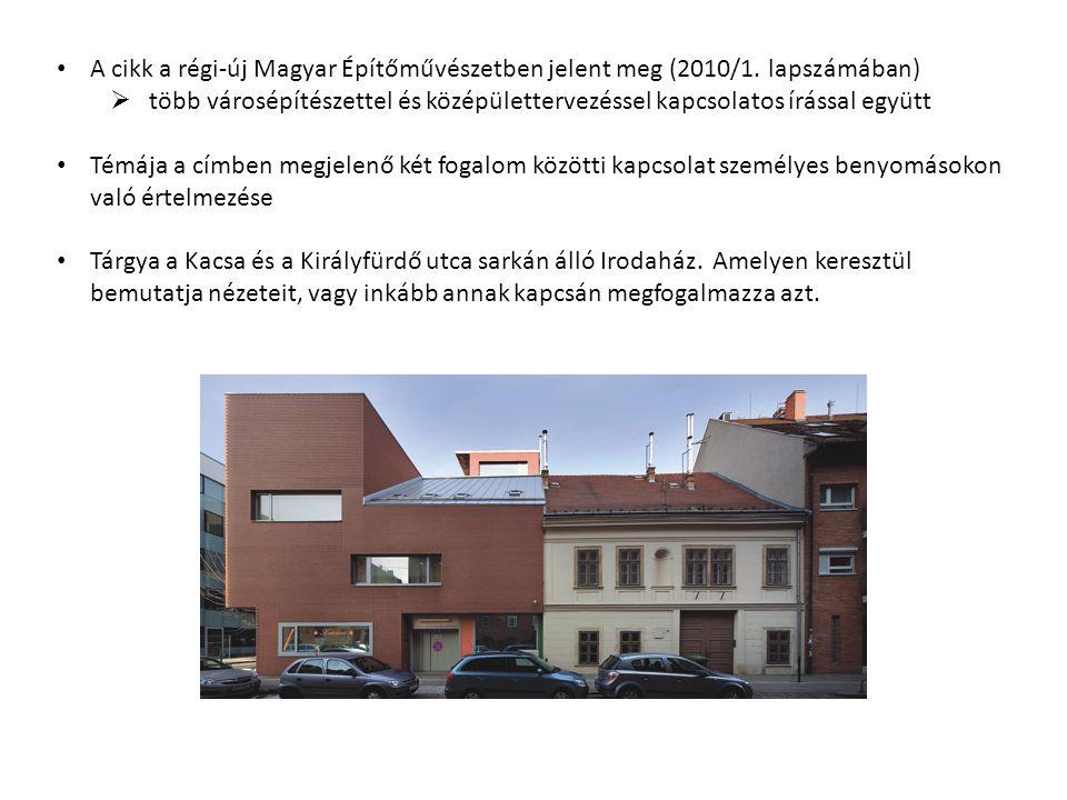 A cikk a régi-új Magyar Építőművészetben jelent meg (2010/1.