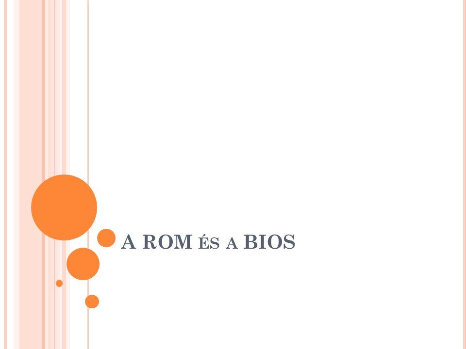 A ROM ÉS A BIOS