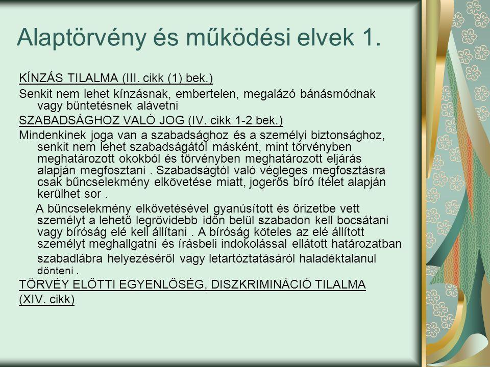 Alaptörvény és működési elvek 1. KÍNZÁS TILALMA (III.