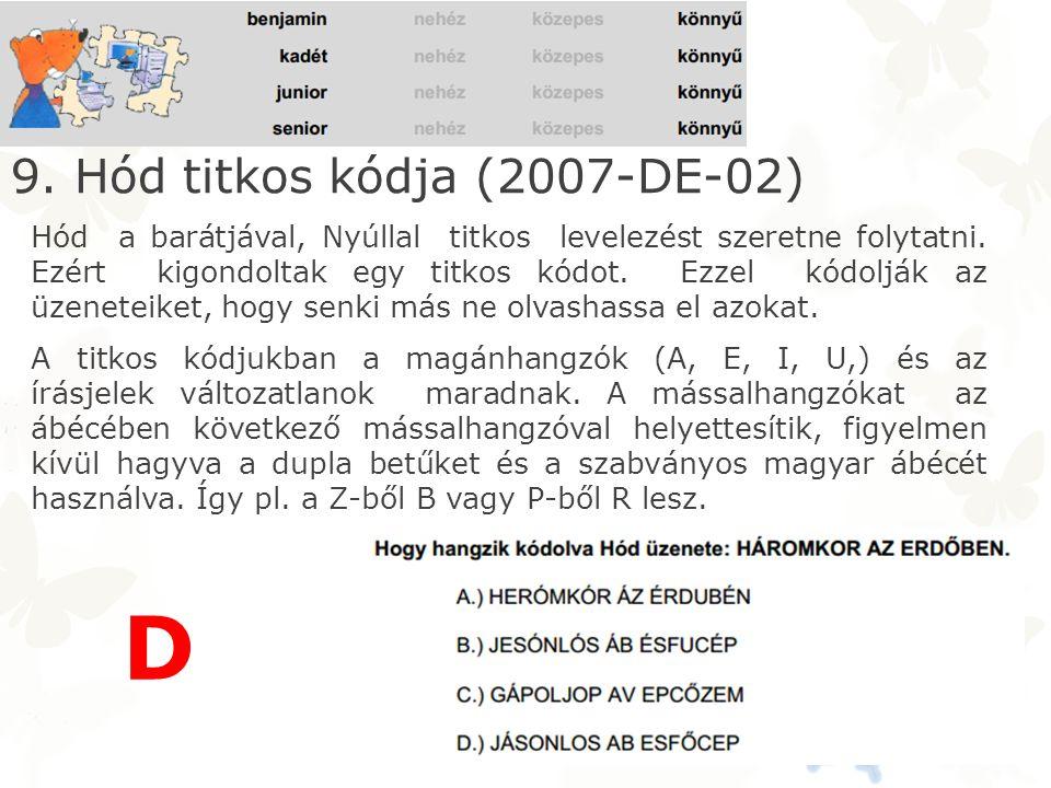 9. Hód titkos kódja (2007-DE-02) Hód a barátjával, Nyúllal titkos levelezést szeretne folytatni.