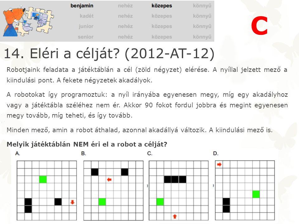 14. Eléri a célját. (2012-AT-12) Robotjaink feladata a játéktáblán a cél (zöld négyzet) elérése.