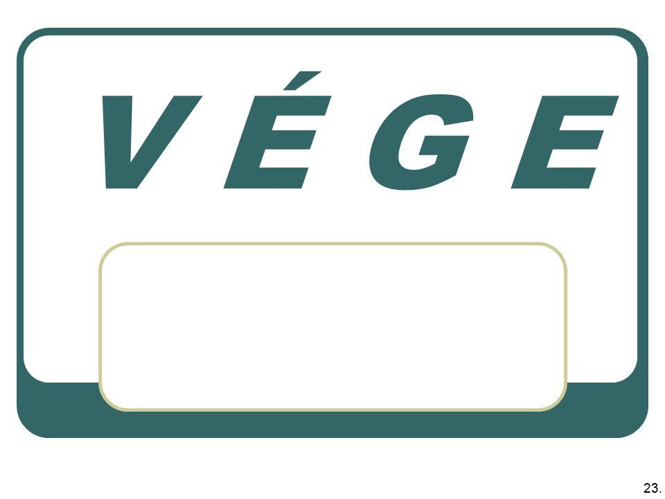 23. V É G E