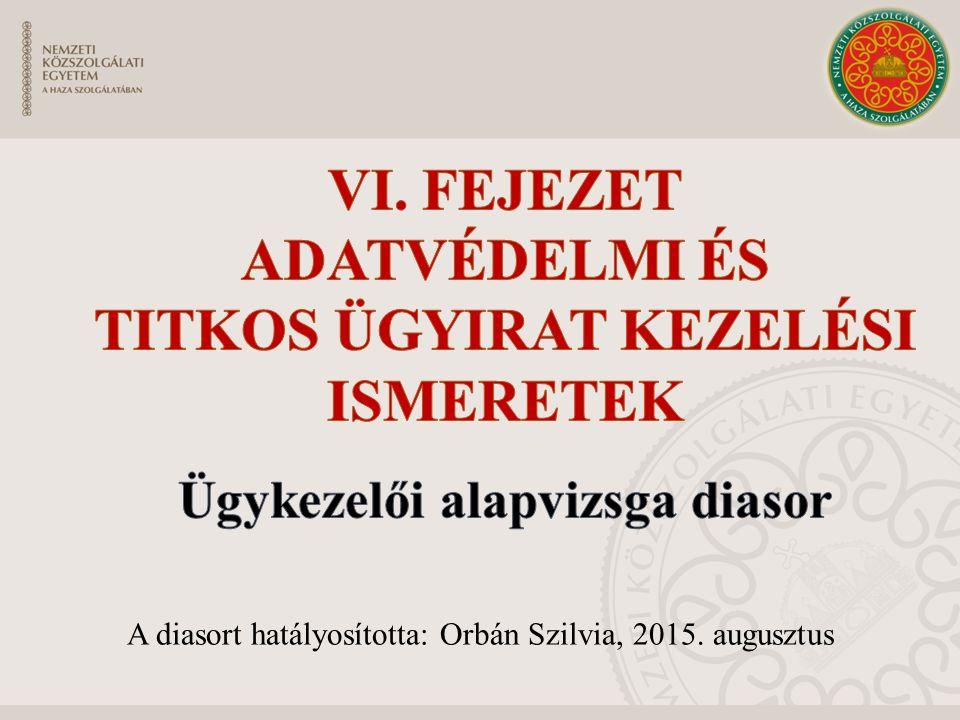 A diasort hatályosította: Orbán Szilvia, 2015. augusztus