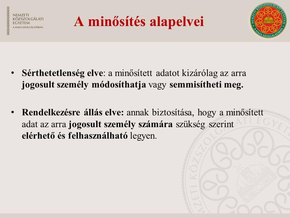 A minősítés alapelvei Szükségesség és arányosság elve: a közérdekű adat nyilvánosságához fűződő jogot minősítéssel korlátozni csak a Mavtv-ben meghatá