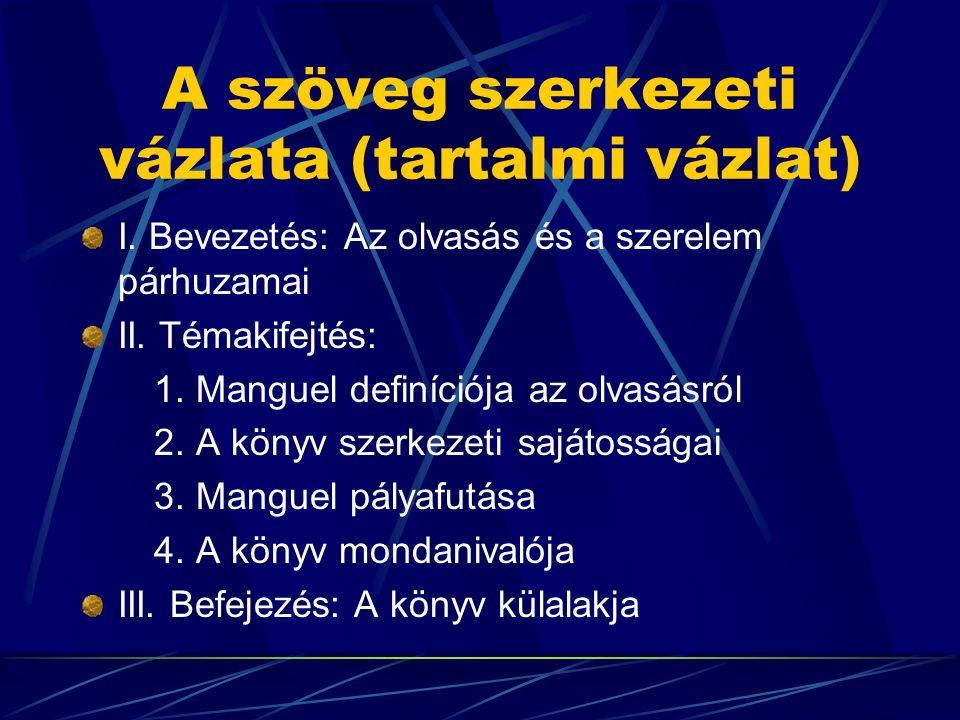 A szöveg szerkezeti vázlata (tartalmi vázlat) I.Bevezetés: Az olvasás és a szerelem párhuzamai II.