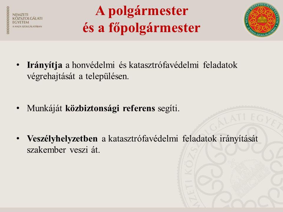 Az országvédelemben közreműködő szervek Védelmi igazgatási szervek Magyar Honvédség Rendvédelmi (kiemelten a katasztrófavédelmi) szervek Kijelölt gazdasági és egyéb szervek
