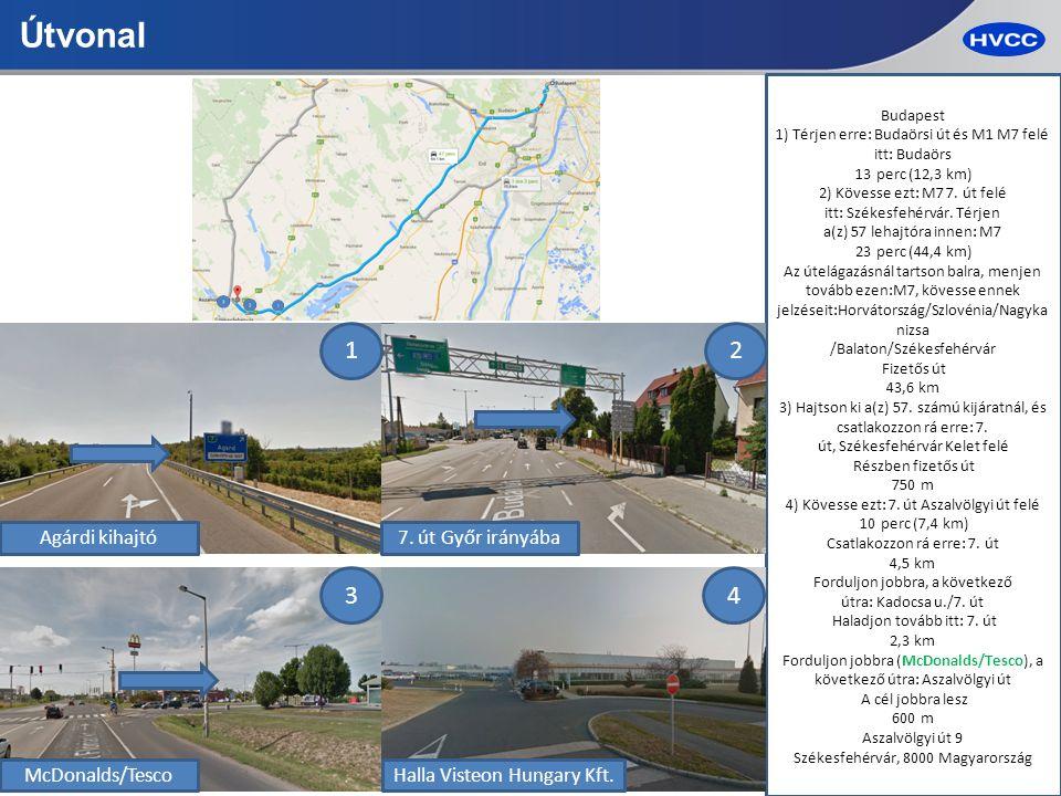 Útvonal 3 Budapest 1) Térjen erre: Budaörsi út és M1 M7 felé itt: Budaörs 13 perc (12,3 km) 2) Kövesse ezt: M7 7.