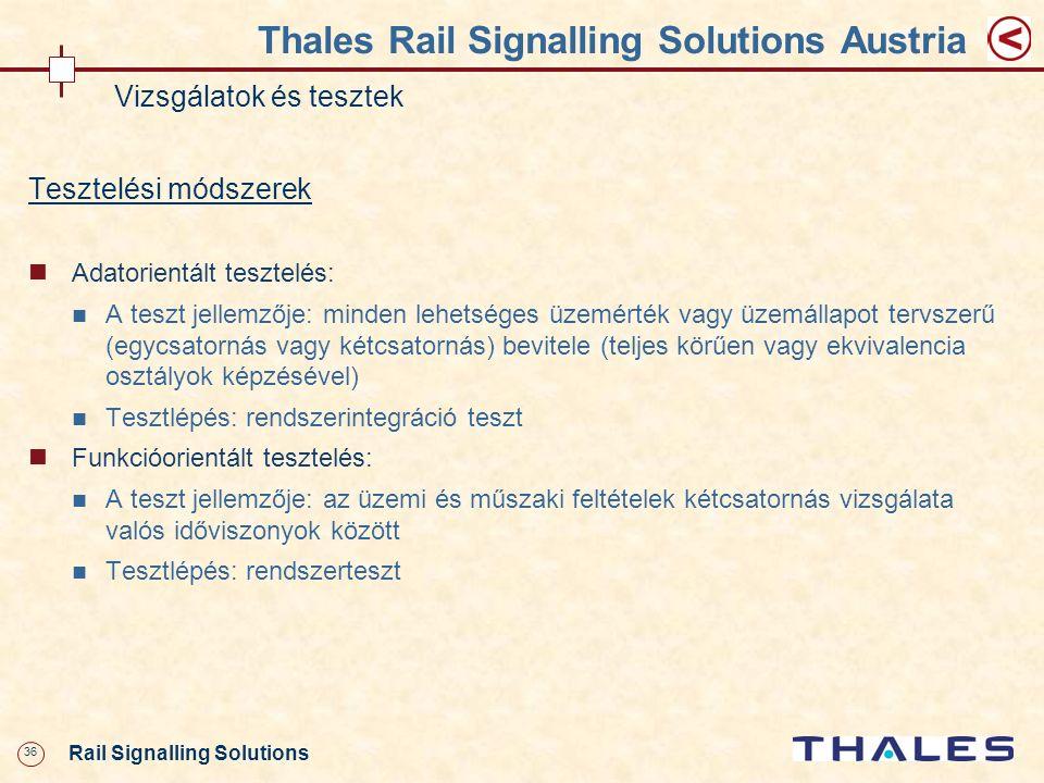 36 Rail Signalling Solutions Thales Rail Signalling Solutions Austria Vizsgálatok és tesztek Tesztelési módszerek Adatorientált tesztelés: A teszt jel