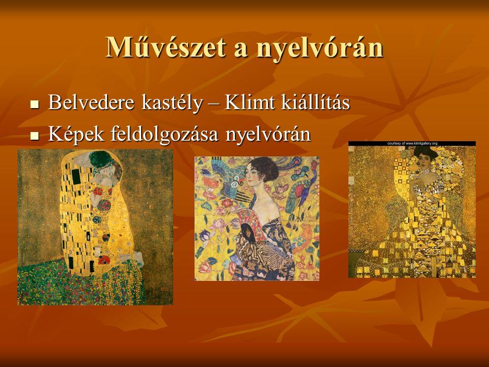 Művészet a nyelvórán Belvedere kastély – Klimt kiállítás Belvedere kastély – Klimt kiállítás Képek feldolgozása nyelvórán Képek feldolgozása nyelvórán